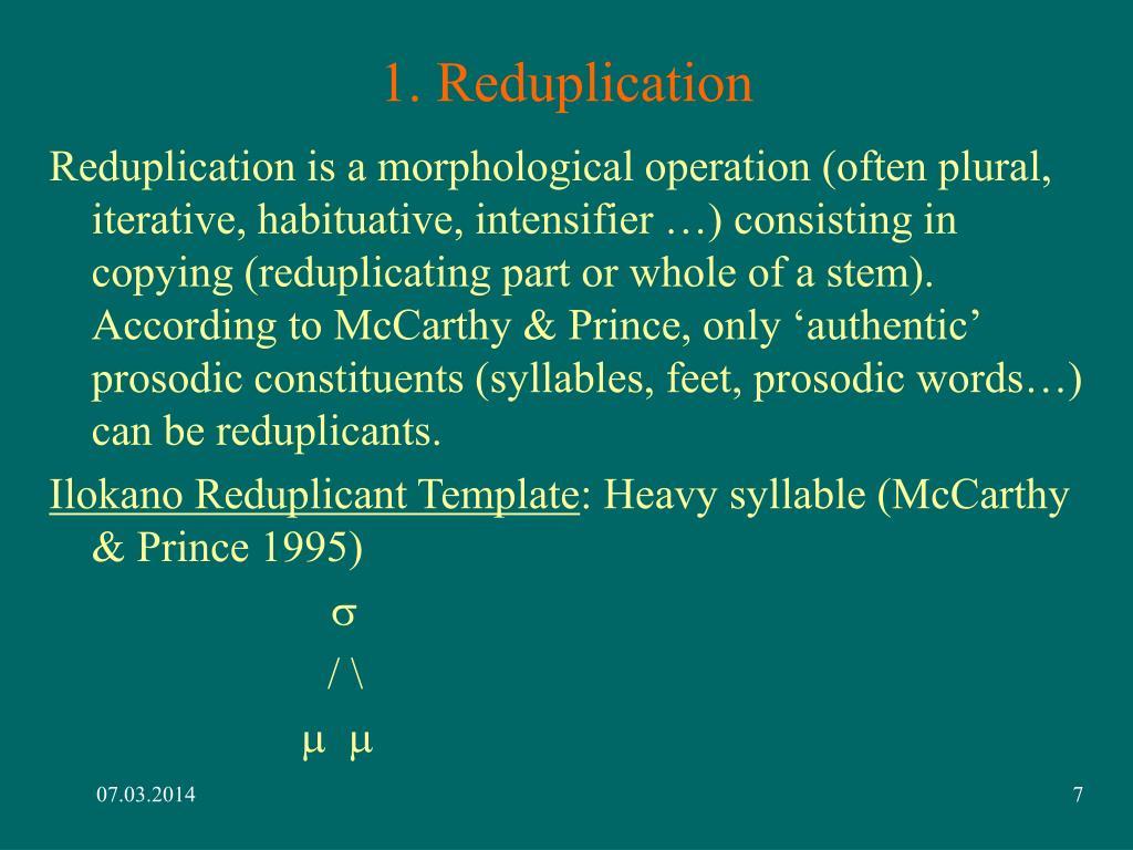 1. Reduplication