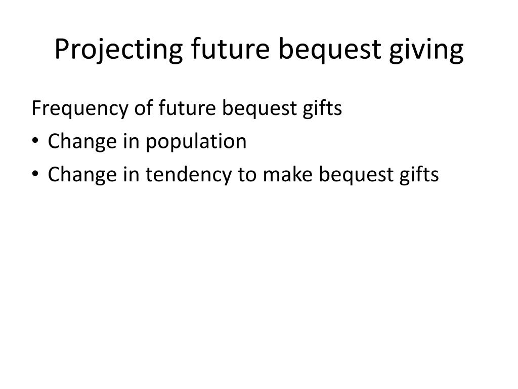 Projecting future bequest giving