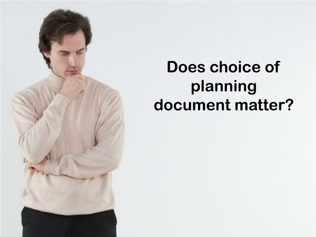 Does choice of planning document matter?