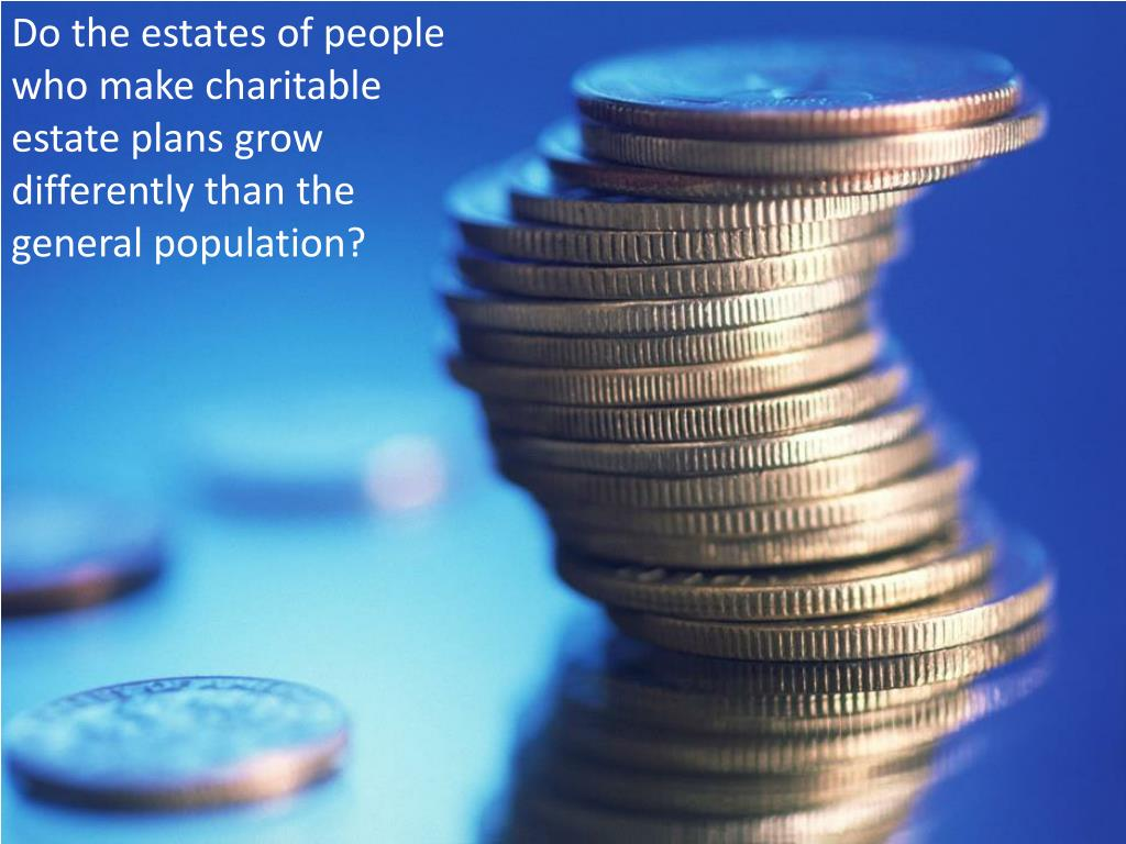 Do the estates of people who make charitable estate plans grow differently than the general population?