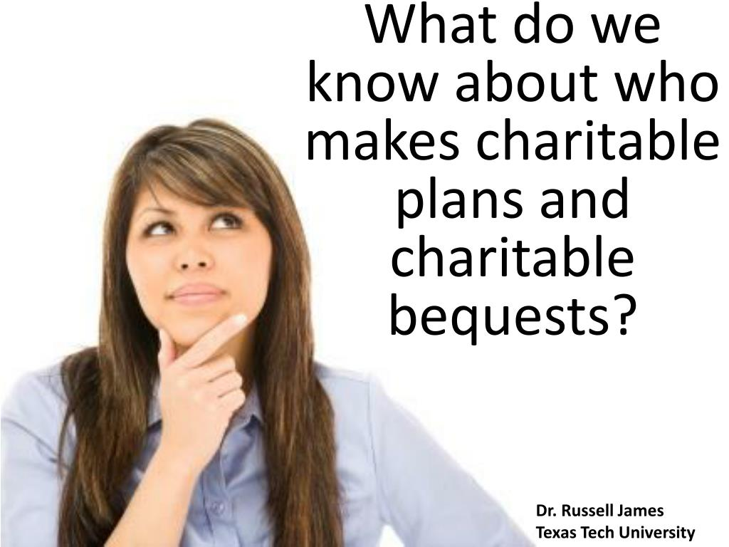 What do we know about who makes charitable plans and charitable bequests?
