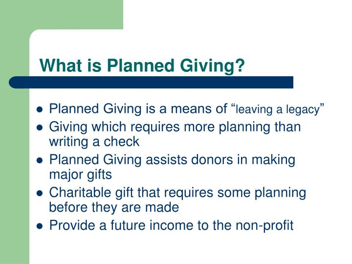 What is planned giving