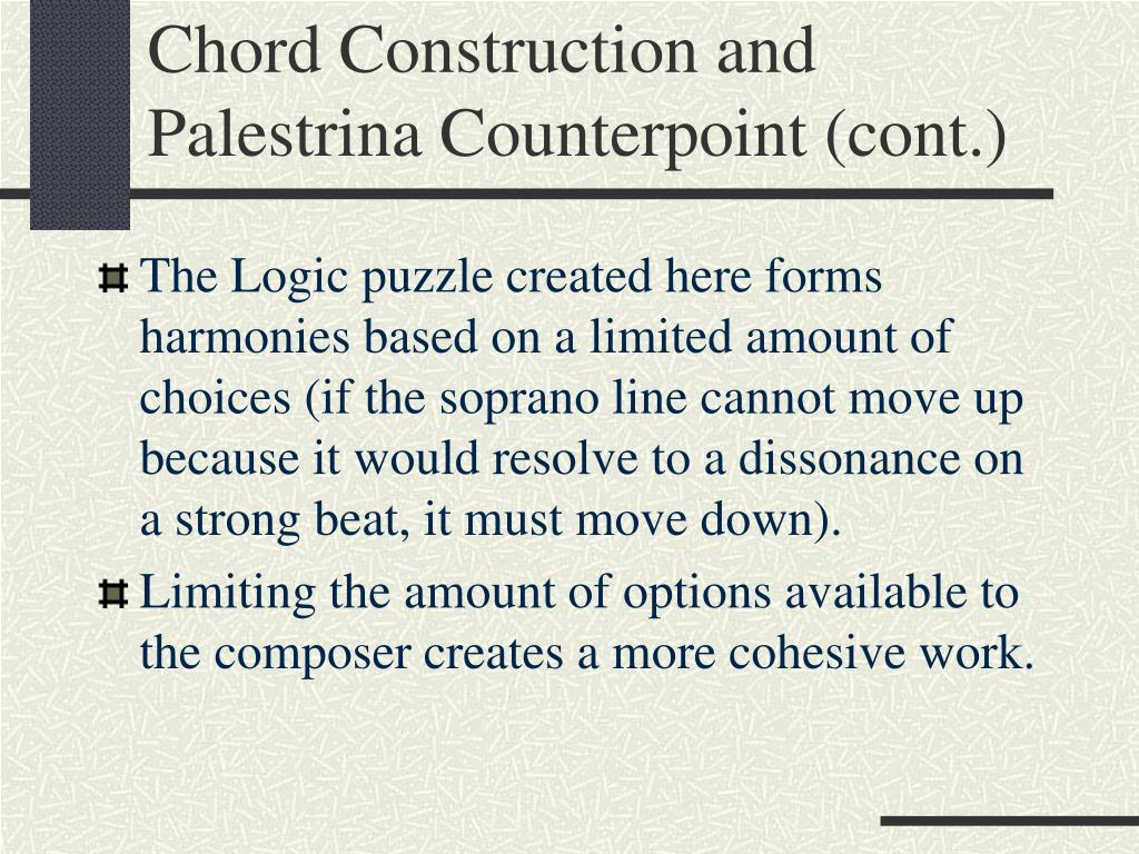 Chord Construction and Palestrina Counterpoint (cont.)