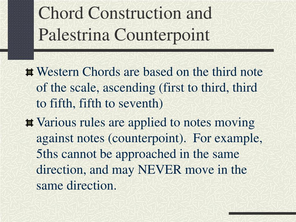 Chord Construction and Palestrina Counterpoint