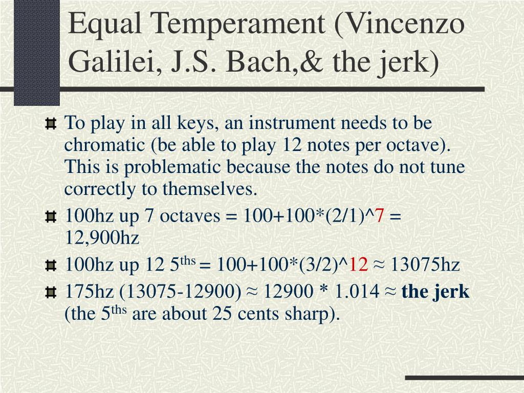Equal Temperament (Vincenzo Galilei, J.S. Bach,& the jerk)