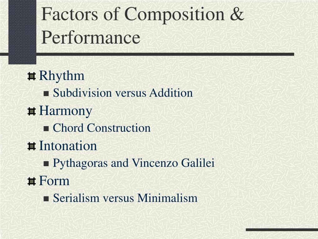 Factors of Composition & Performance