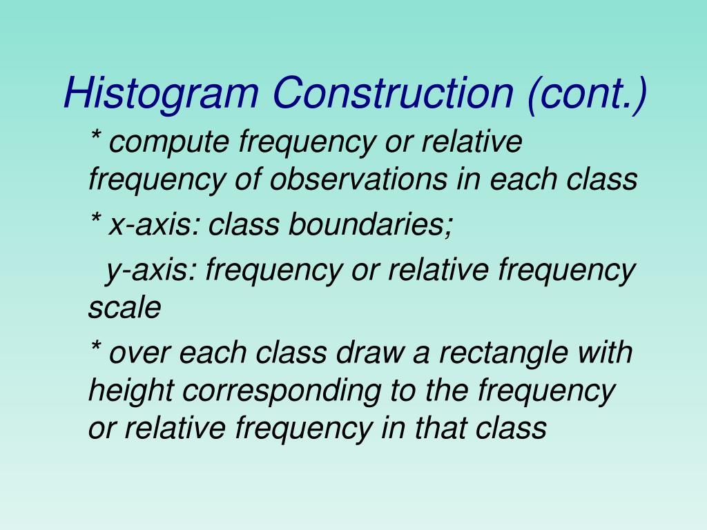 Histogram Construction (cont.)