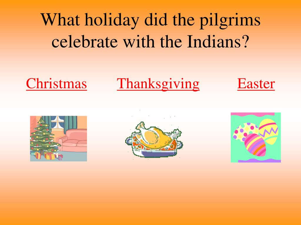 What holiday did the pilgrims celebrate with the Indians?
