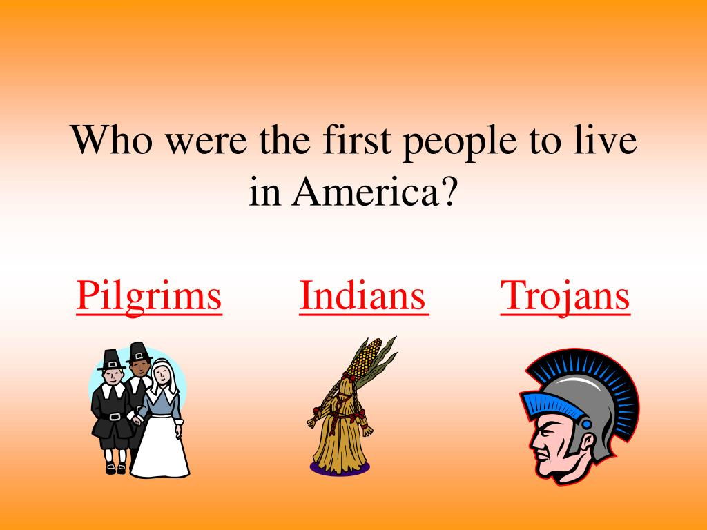 Who were the first people to live in America?