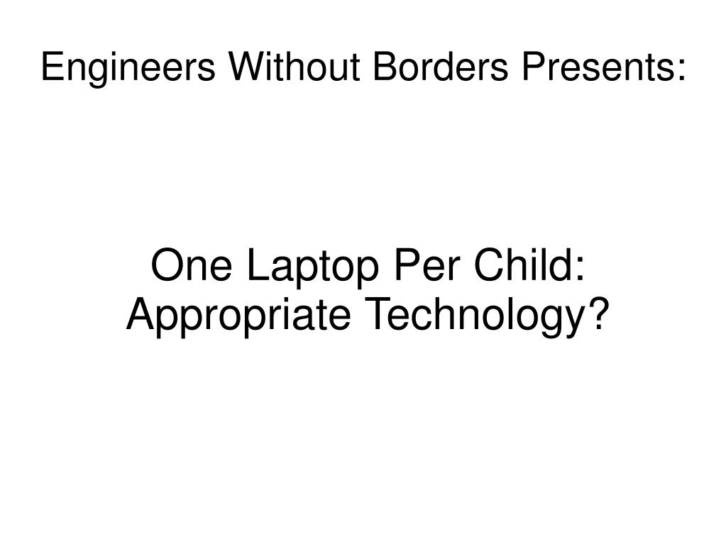 One Laptop Per Child: Appropriate Technology?