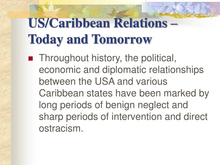 Us caribbean relations today and tomorrow