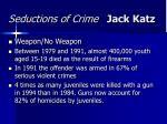 seductions of crime jack katz21
