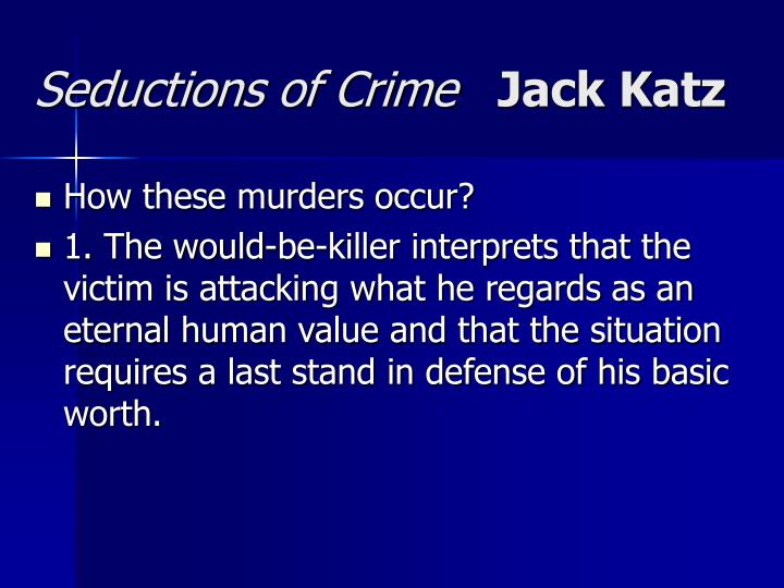 Seductions of crime jack katz3