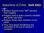 seductions of crime jack katz30