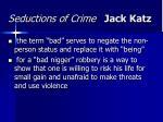 seductions of crime jack katz39