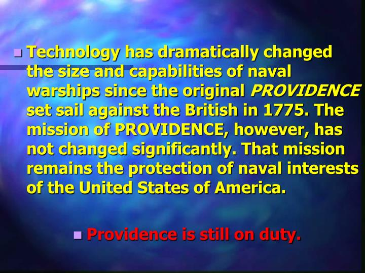 Technology has dramatically changed the size and capabilities of naval warships since the original