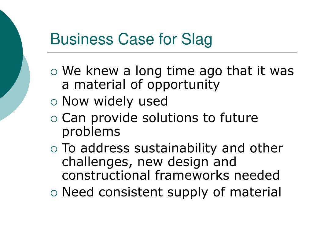Business Case for Slag