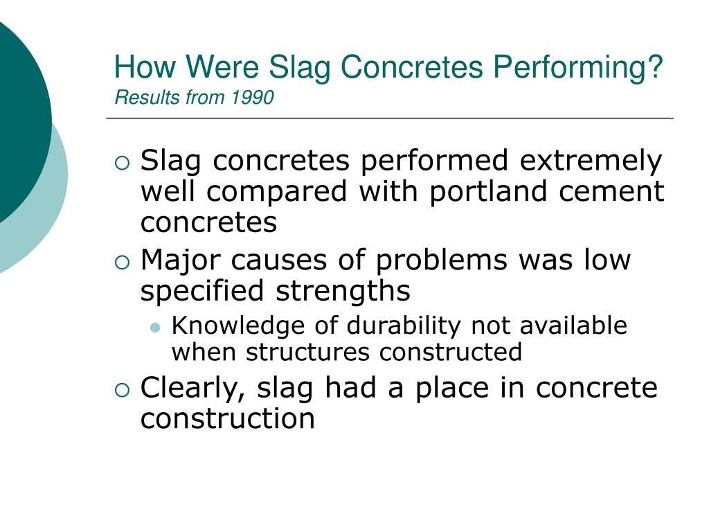 How Were Slag Concretes Performing?