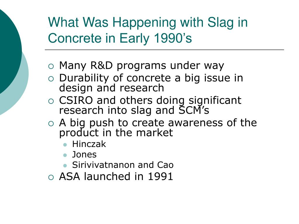 What Was Happening with Slag in Concrete in Early 1990's