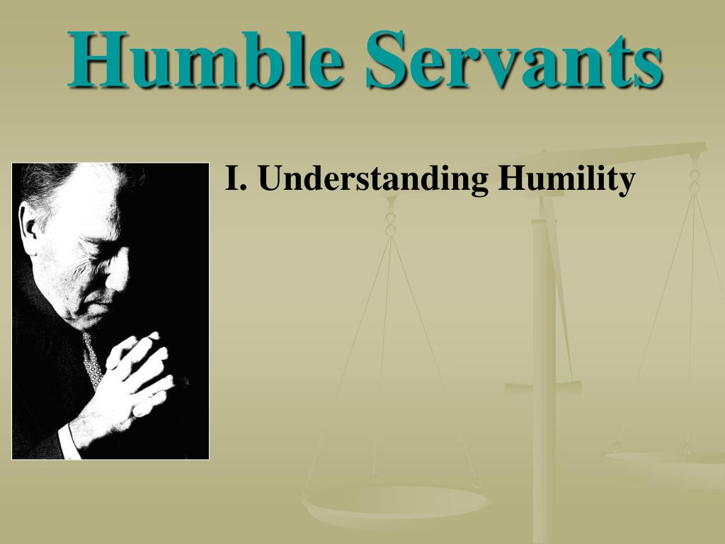 Humble Servants