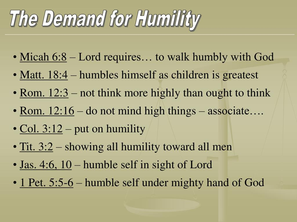The Demand for Humility