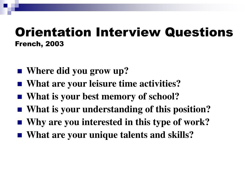 Orientation Interview Questions