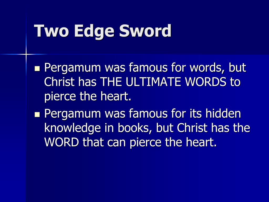 Two Edge Sword