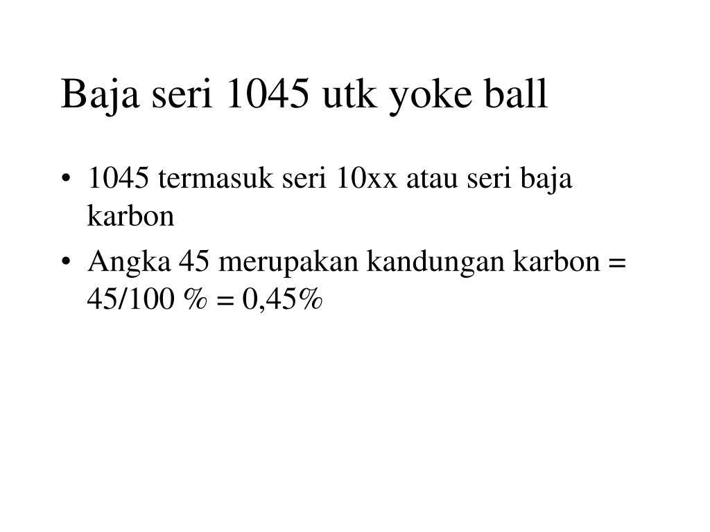 Baja seri 1045 utk yoke ball