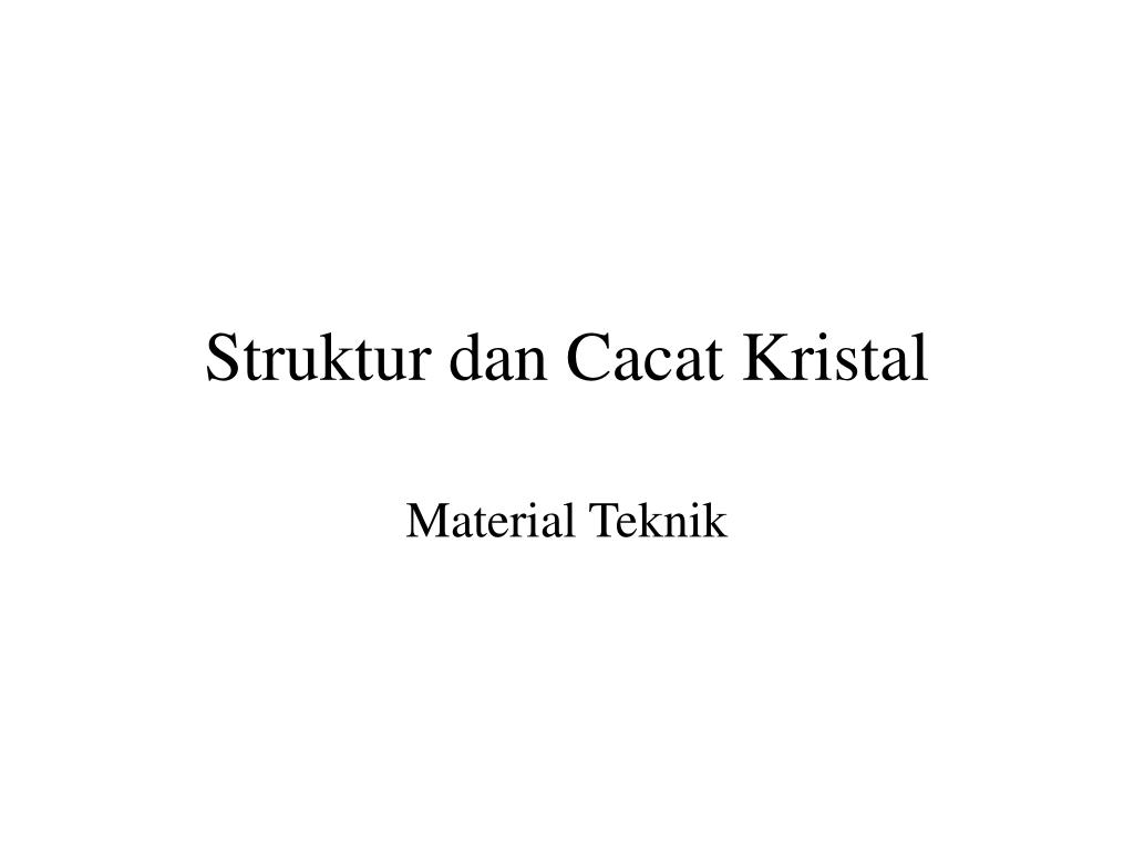 Struktur dan Cacat Kristal