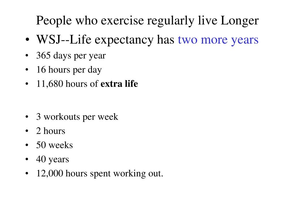 People who exercise regularly live Longer