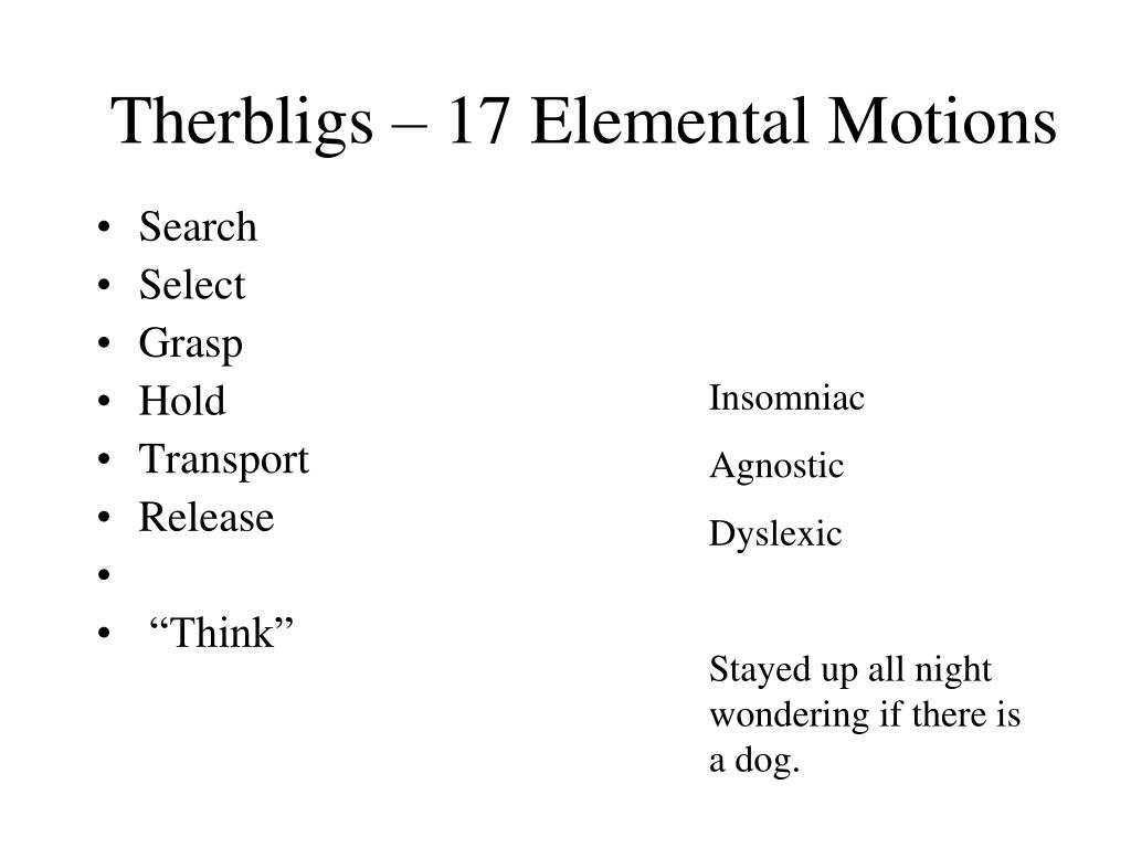 Therbligs – 17 Elemental Motions