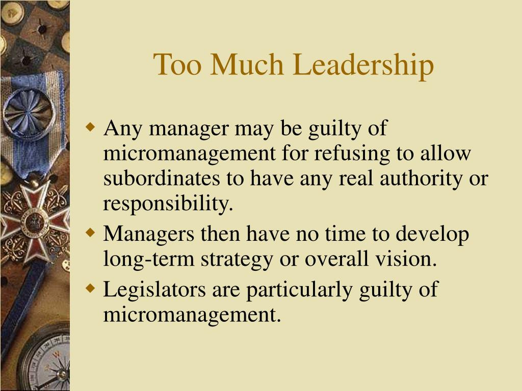 Too Much Leadership
