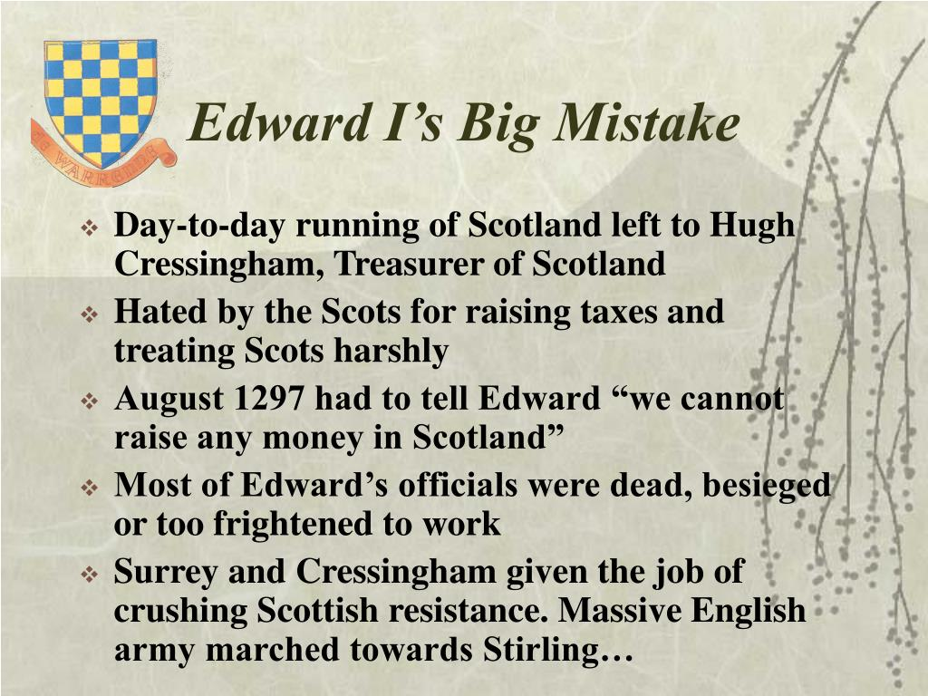 Edward I's Big Mistake