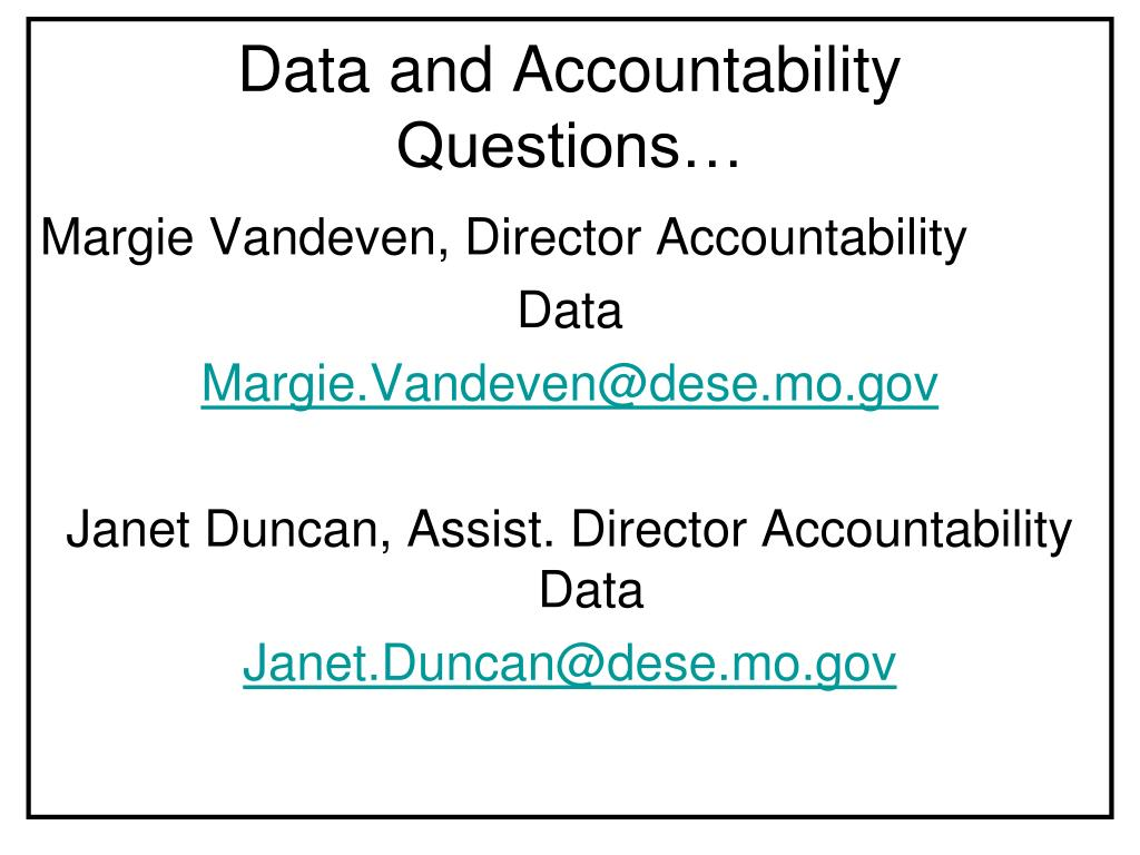Data and Accountability Questions…