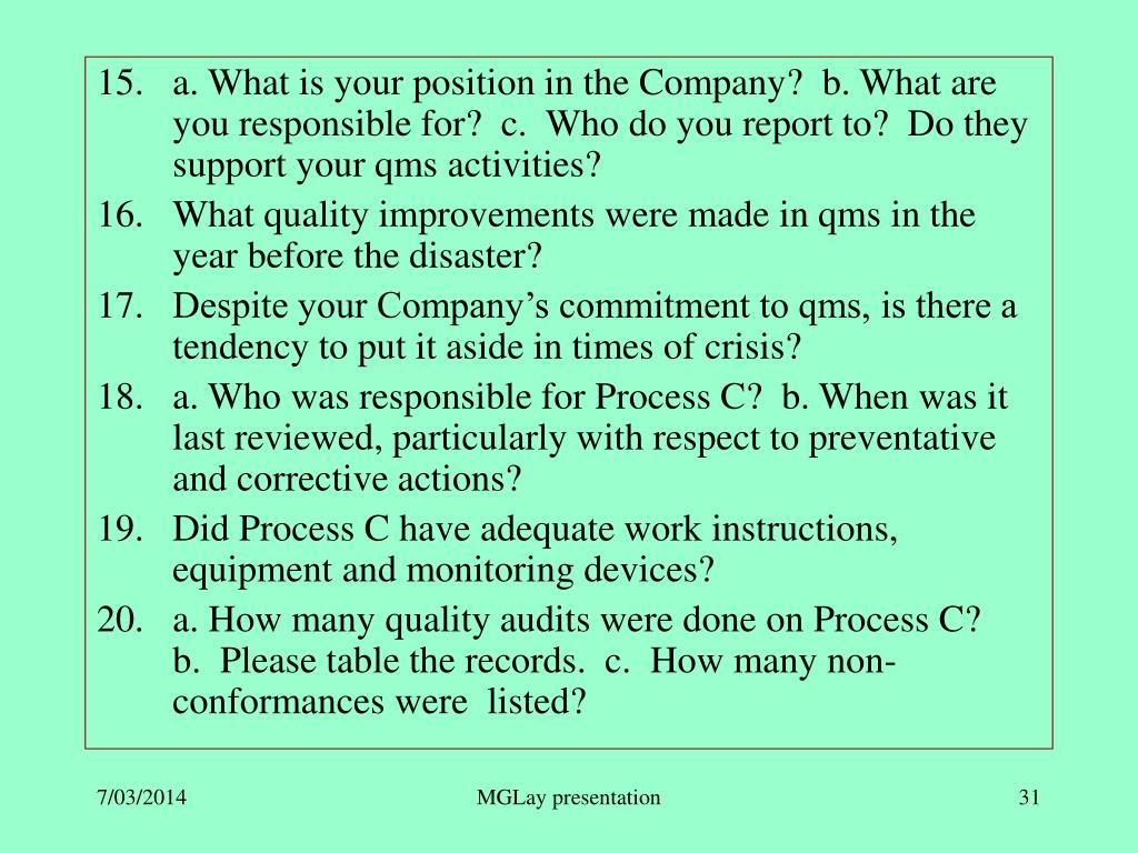 a. What is your position in the Company?  b. What are you responsible for?  c.  Who do you report to?  Do they support your qms activities?