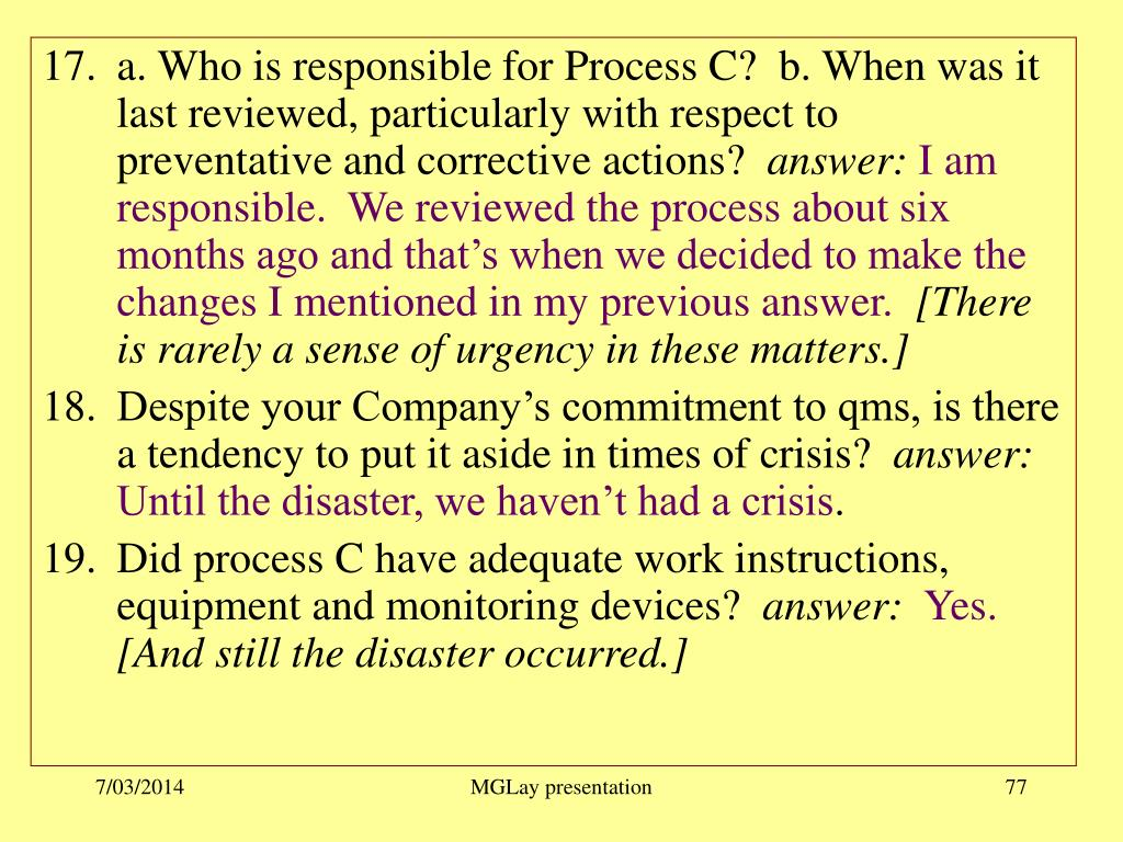 a. Who is responsible for Process C?  b. When was it last reviewed, particularly with respect to preventative and corrective actions?