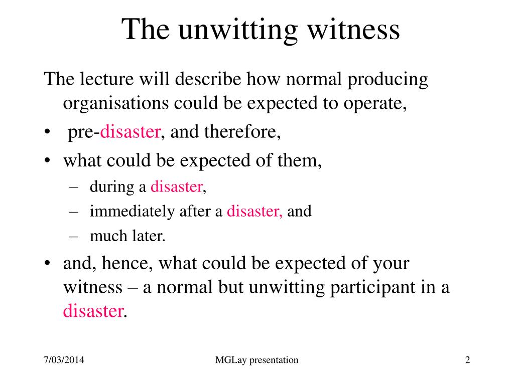 The unwitting witness