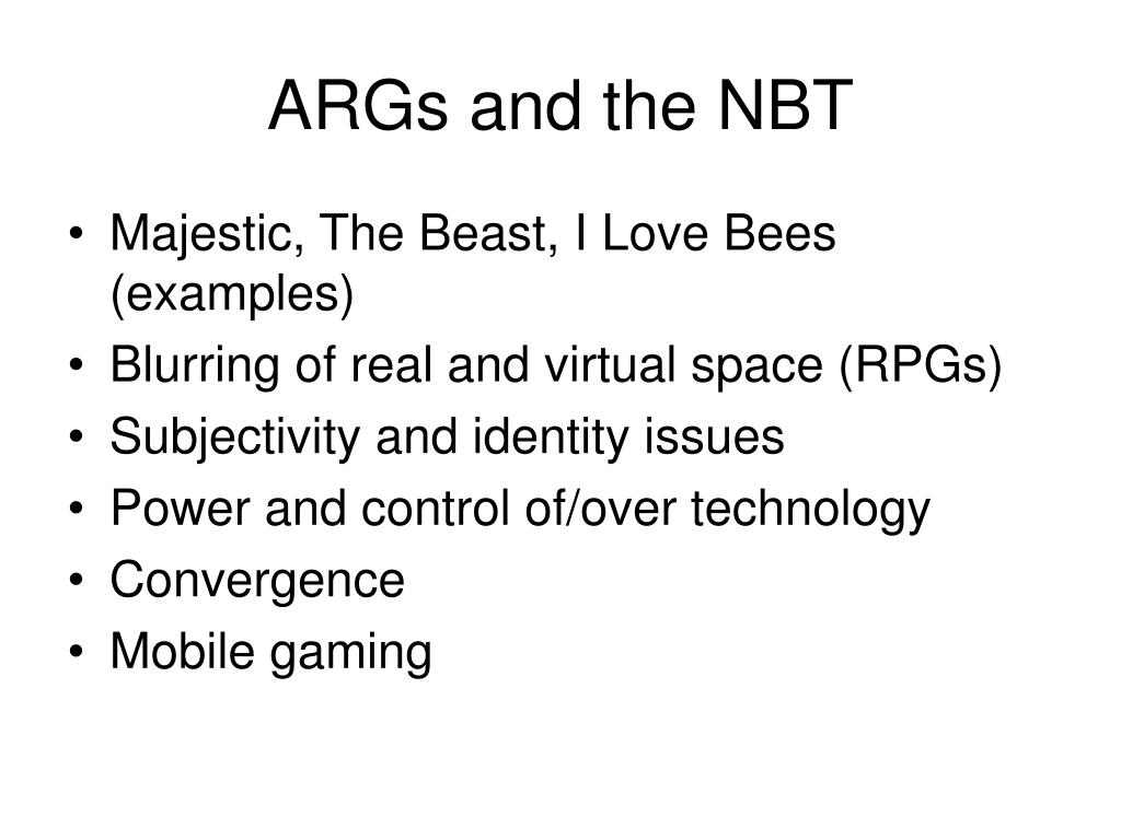 ARGs and the NBT