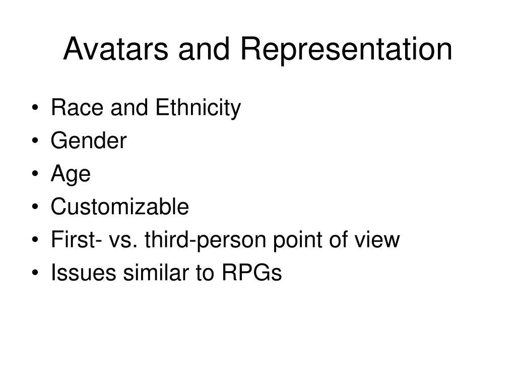Avatars and Representation