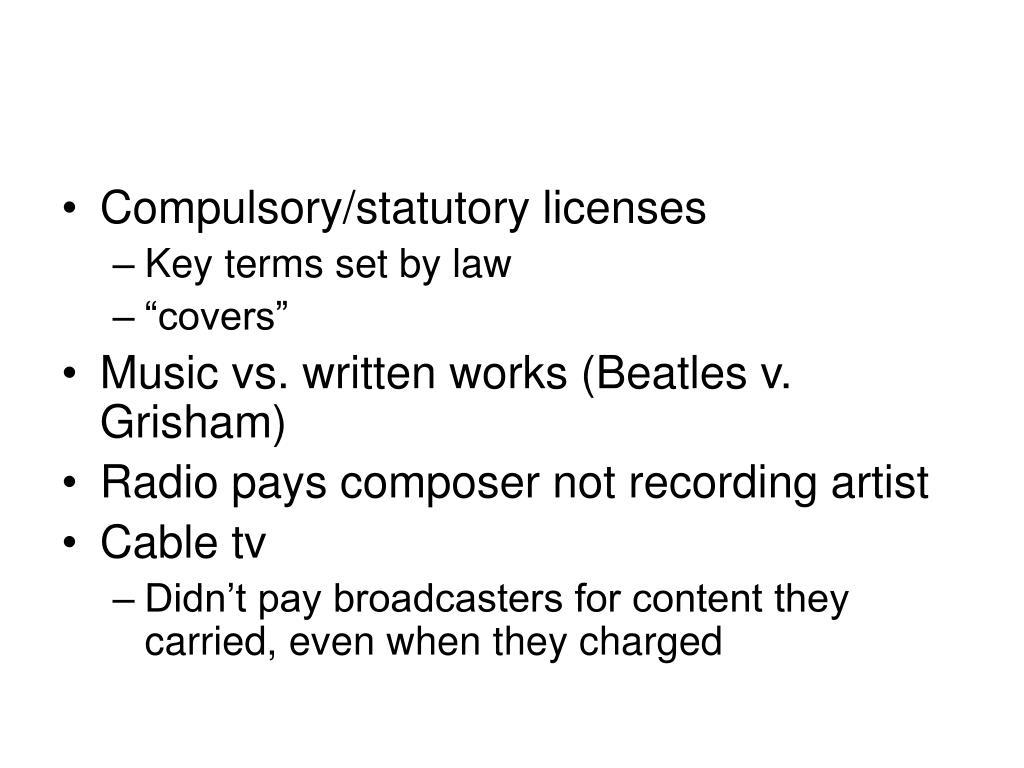 Compulsory/statutory licenses