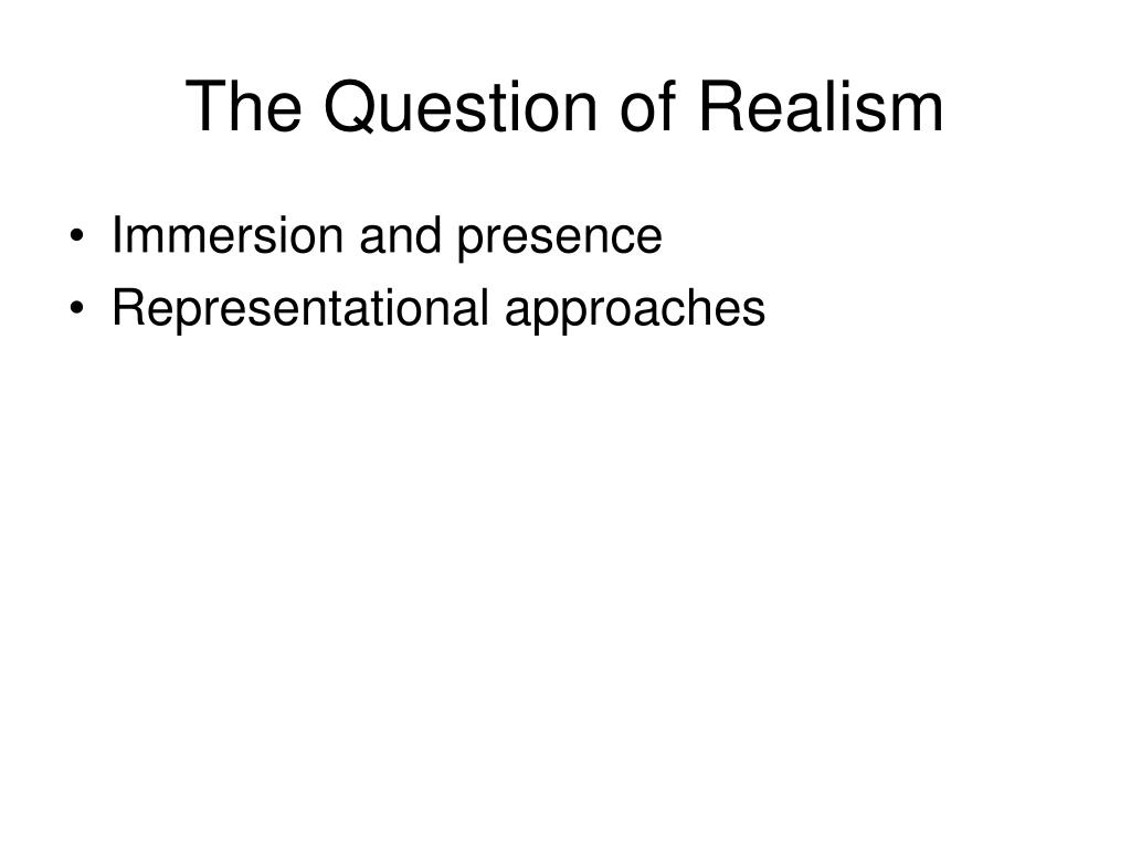 The Question of Realism