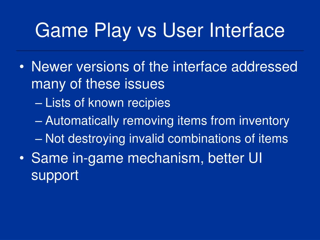 Game Play vs User Interface