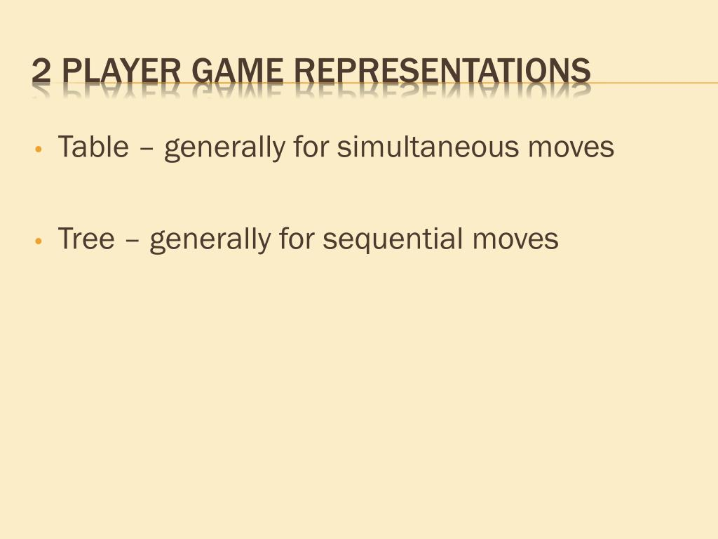 Table – generally for simultaneous moves