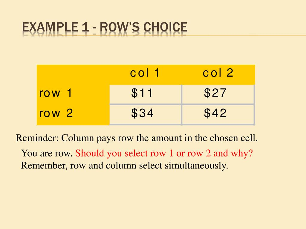 Example 1 - Row's choice