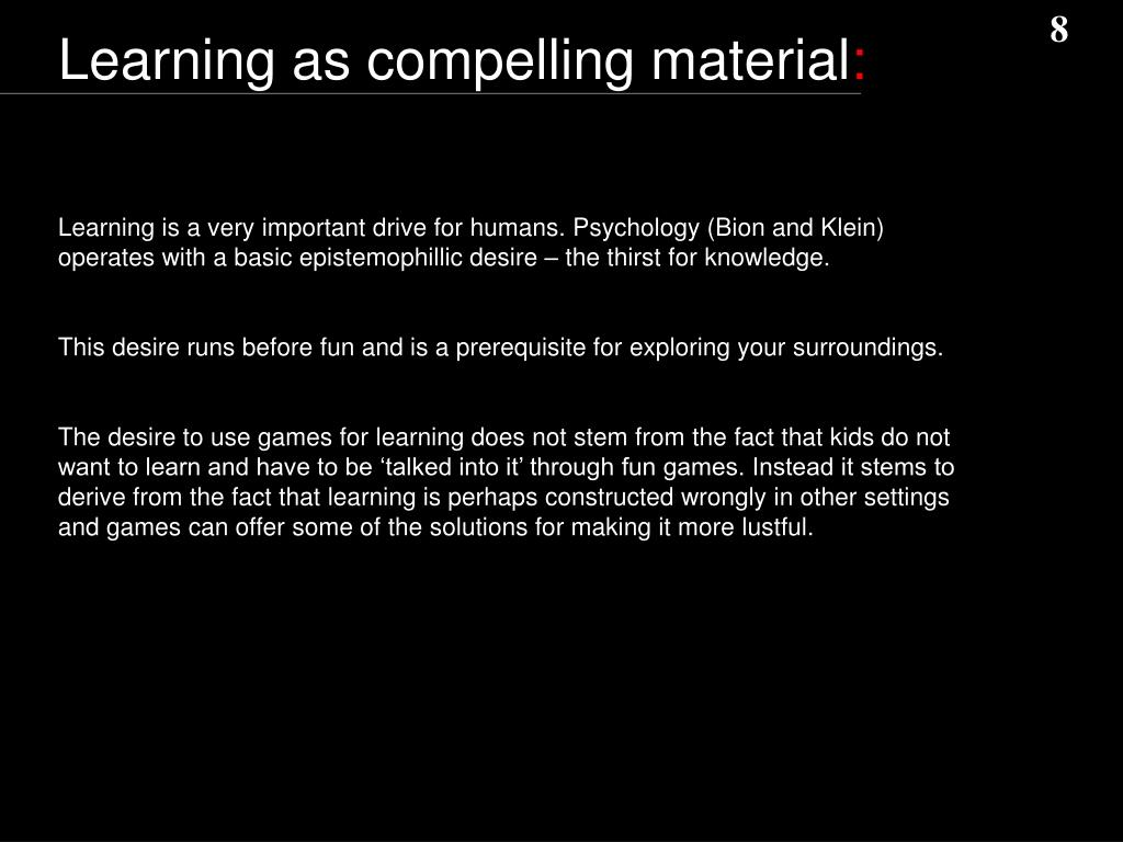 Learning as compelling material