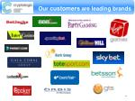 our customers are leading brands