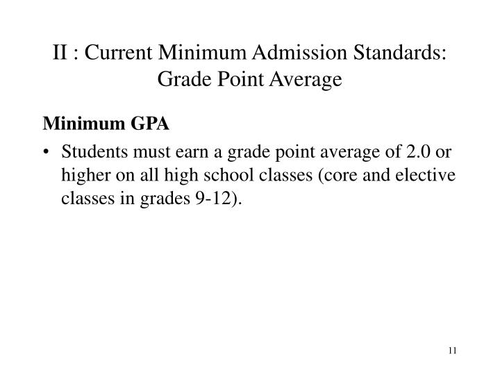 II : Current Minimum Admission Standards:
