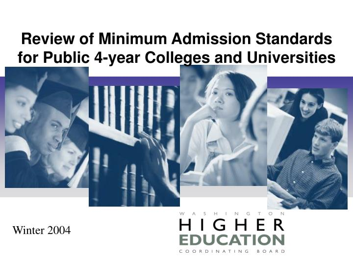 Review of Minimum Admission Standards for Public 4-year Colleges and Universities