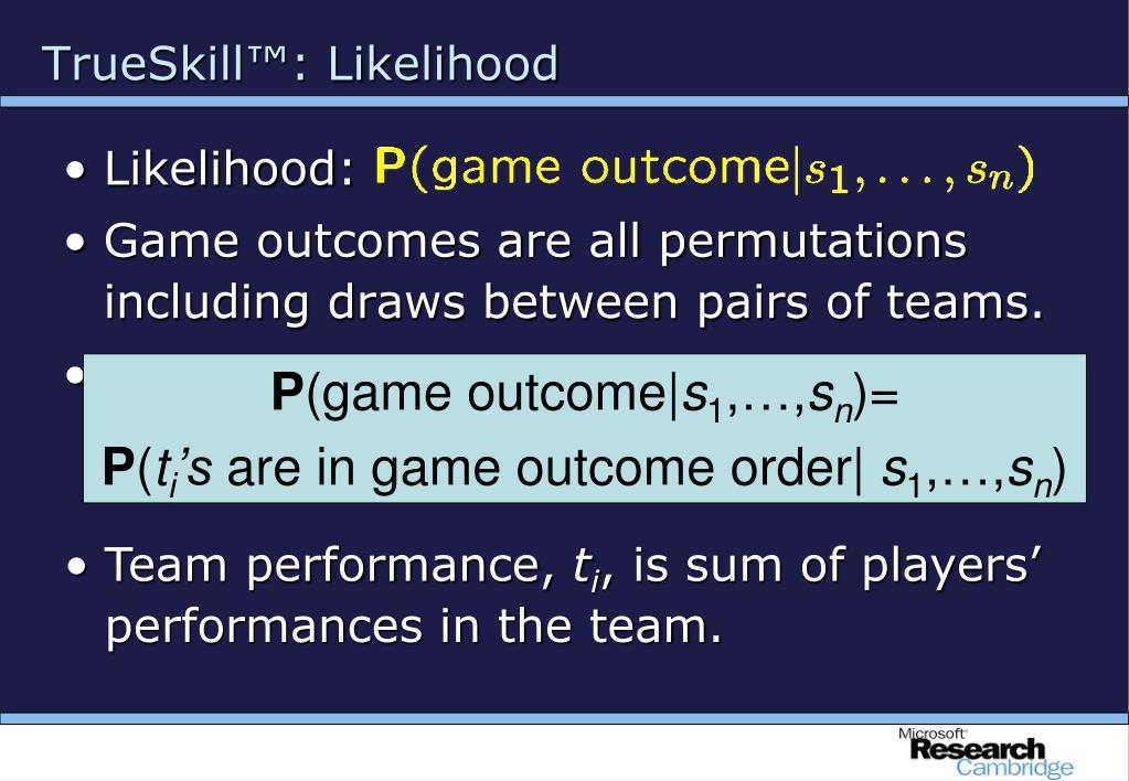 TrueSkill™: Likelihood
