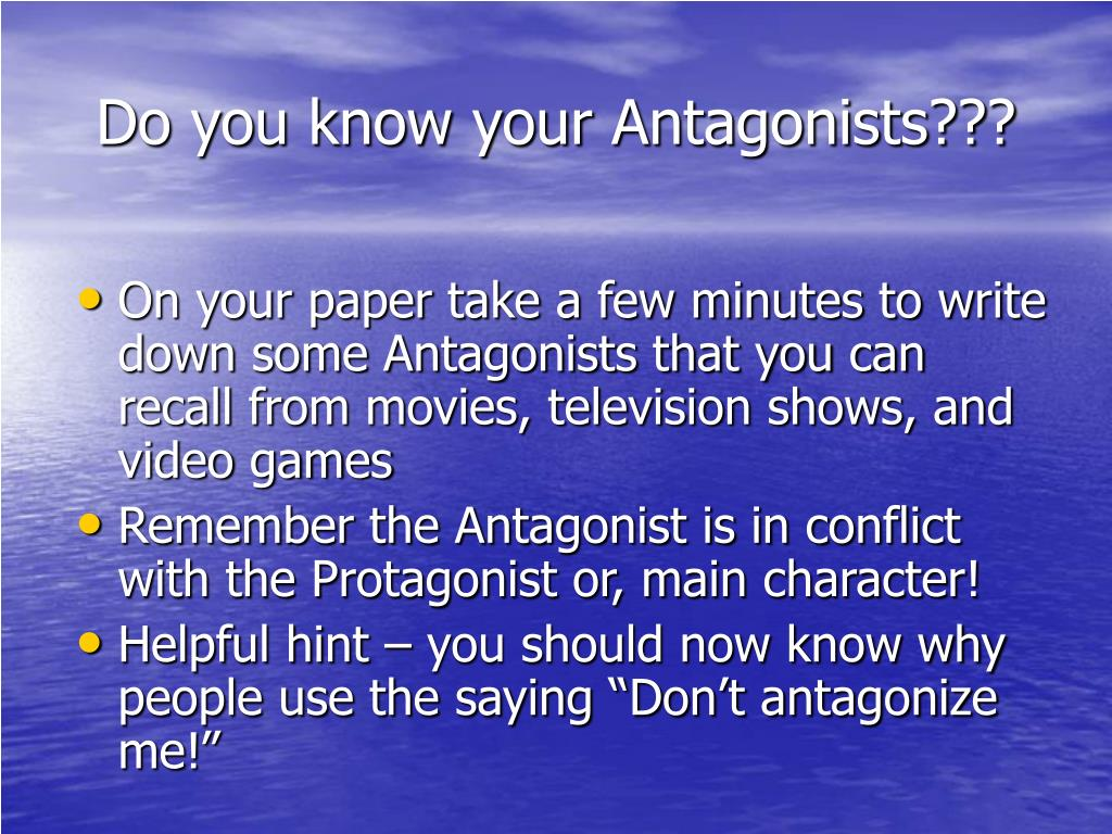 Do you know your Antagonists???